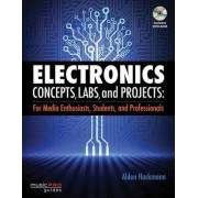 Electronics Concepts, Labs, and Projects by Alden Hackman