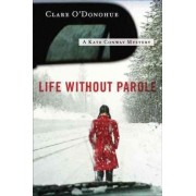 Life Without Parole by Clare O'Donohue