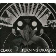 Clark - Turning Dragon (0801061016227) (1 CD)