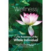 Wellness: The Awareness of the Whole Individual