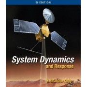 System Dynamics and Response - SI Version by S. Graham Kelly