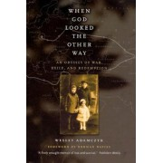 When God Looked the Other Way by Wesley Adamczyk
