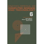Encyclopedia of Computer Science and Technology: Computer Selection Criteria to Curriculum Committee on Computer Science Volume 6 by Jack Belzer