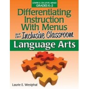 Differentiating Instruction with Menus for the Inclusive Classroom: Language Arts by Laurie Westphal
