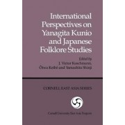 International Perspectives on Yanagita Kunio and Japanese Folklore Studies by J Victor Koschmann