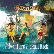 Disney Fairies: The Pirate Fairy: Adventure at Skull Rock by Kirsten Mayer
