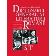 Dictionarul General al Literaturii Romane. Vol. VI (S-T)