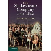 The Shakespeare Company, 1594-1642 by Andrew Gurr
