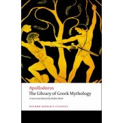The Library of Greek Mythology by Independent Scholar Robin Hard