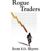 Rogue Traders by Scott E D Skyrm