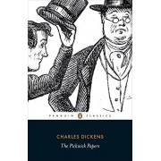 Charles Dickens The Pickwick Papers: The Posthumous Papers of the Pickwick Club (Penguin Classics)