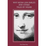 Why Mona Lisa Smiles by Paul Barolsky