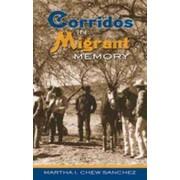 Corridos in Migrant Memory by Martha I. Chew Sanchez