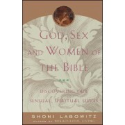 God, Sex and the Women of the Bible by Shoni Labowitz
