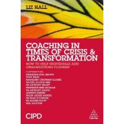 Coaching in Times of Crisis and Transformation by Liz Hall