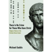 There is No Crime for Those Who Have Christ by Michael Gaddis