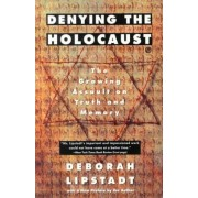 Denying the Holocaust by Deborah E. Lipstadt