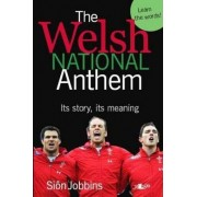The Welsh National Anthem - Its Story, Its Meaning by Sion T. Jobbins