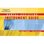 Dental Assisting Instrument Guide by Donna Phinney