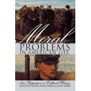 Moral Problems in American Life by Karen Halttunen