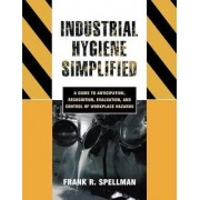 Industrial Hygiene Simplified by Frank R. Spellman