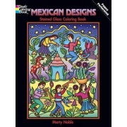 Mexican Designs Stained Glass Coloring Book by Marty Noble