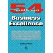 54 Tools and Techniques for Business Excellence by Michael Wash