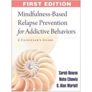 Mindfulness-Based Relapse Prevention for Addictive Behaviors by Sarah W. Bowen