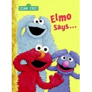 Elmo Says...: Sesame Street by Sarah Albee