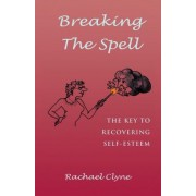 Breaking the Spell by Rachael Clyne
