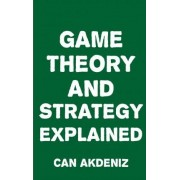 Game Theory and Strategy Explained by Can Akdeniz