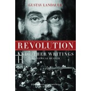 Revolution and Other Writings by Gustav Landauer