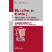 Digital Human Modeling: Applications in Health, Safety, Ergonomics and Risk Management 2016 by Vincent G. Duffy