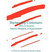 Harnessing Customers - How to Increase Impulse Shopping in Supermarkets by Zeeshan-Ul-Hassan Usmani