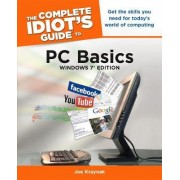 The Complete Idiot's Guide to PC Basics, Windows 7 Edition by Joe E. Kraynak
