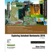 Exploring Autodesk Navisworks 2016, 3rd Edition by Prof Sham Tickoo Purdue Univ