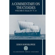 A Commentary on Thucydides: Volume II: Books iv-v.24 by Simon Hornblower