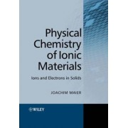 Physical Chemistry of Ionic Materials by Joachim Maier