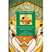 The Cambridge Companion to Evangelical Theology by Timothy Larsen