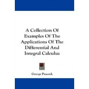 A Collection of Examples of the Applications of the Differential and Integral Calculus by George Peacock