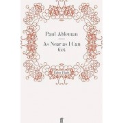 As Near as I Can Get by Paul Ableman