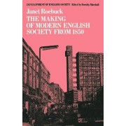 The Making of Modern English Society from 1850 by Janet Roebuck