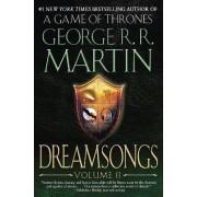 Dreamsongs, Volume II by George R R Martin