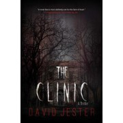 The Clinic: A Thriller