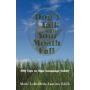 Don't Talk with Your Mouth Full by Marie Labozzetta Laurino Ed D