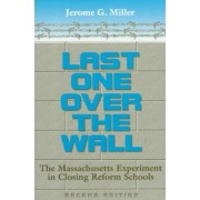 Last One Over the Wall by Jerome G. Miller