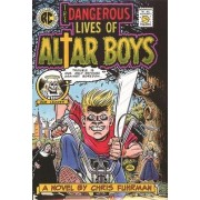 The Dangerous Lives of Altar Boys by Chris Fuhrman