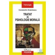 Tratat de psihologie morala - Constantin Enachescu
