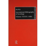 IBSS: Sociology 1989: Volume 39 by British Library of Political and Economic Science
