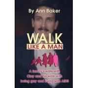 Walk Like a Man by Ann Baker